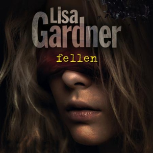 Fellen (lydbok) av Lisa Gardner