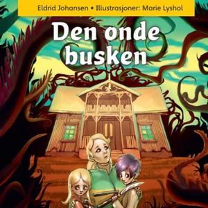 Den onde busken (lydbok) av Eldrid Johansen