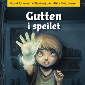 Gutten i speilet (lydbok) av Eldrid Johansen