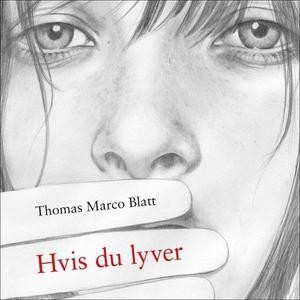 Hvis du lyver (lydbok) av Thomas Marco Blatt