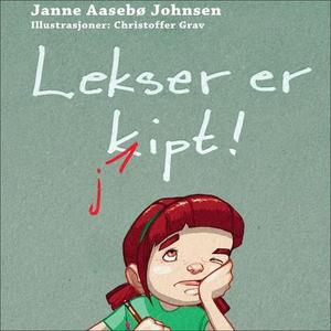 Lekser er kjipt (lydbok) av Janne Aasebø John