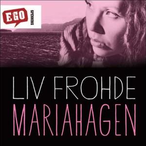 Mariahagen (lydbok) av Liv Frohde