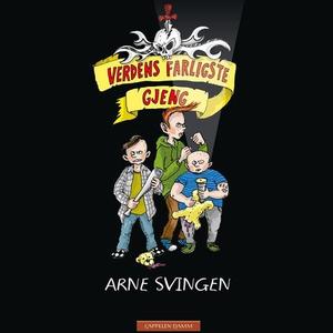 Verdens farligste gjeng (lydbok) av Arne Svin