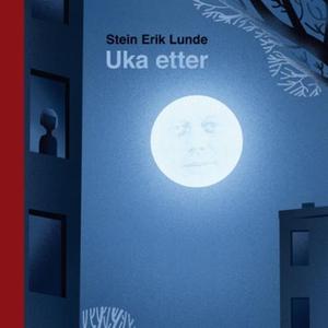 Uka etter (lydbok) av Stein Erik Lunde