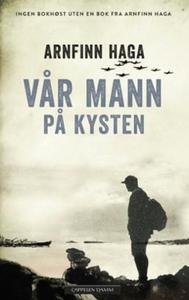 Vår mann på kysten (ebok) av Arnfinn Haga
