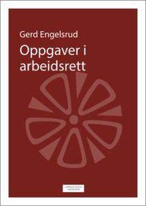 Oppgaver i arbeidsrett (ebok) av Gerd Engelsr