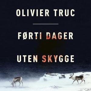 Førti dager uten skygge (lydbok) av Olivier T
