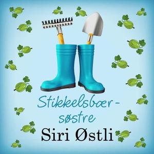 Stikkelsbærsøstre (lydbok) av Siri Østli