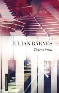 Tidens larm (ebok) av Julian Barnes