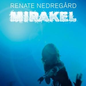 Mirakel (lydbok) av Renate Nedregård