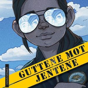 Guttene mot jentene (lydbok) av Janne Aasebø