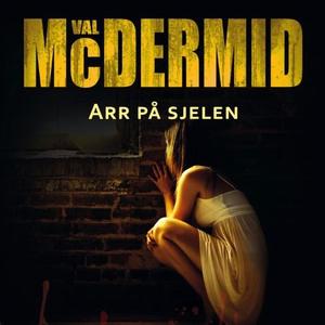 Arr på sjelen (lydbok) av Val McDermid