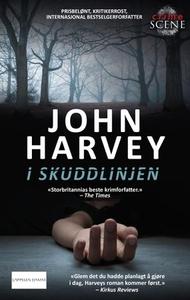 I skuddlinjen (ebok) av John Harvey
