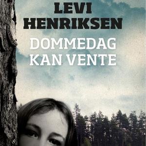 Dommedag kan vente (lydbok) av Levi Henriksen