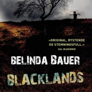 Blacklands (lydbok) av Belinda Bauer