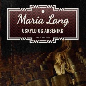 Uskyld og arsenikk (lydbok) av Maria Lang