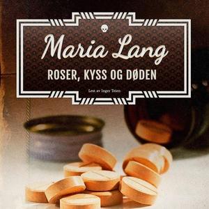 Roser, kyss og døden (lydbok) av Maria Lang