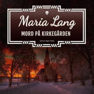 Mord på kirkegården (lydbok) av Maria Lang