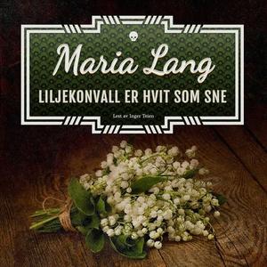 Liljekonvall er hvit som sne (lydbok) av Mari