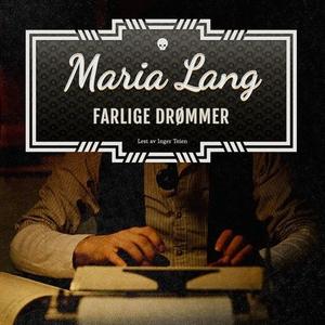 Farlige drømmer (lydbok) av Maria Lang