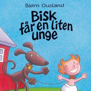 Bisk får en liten unge (lydbok) av Bjørn Ousl
