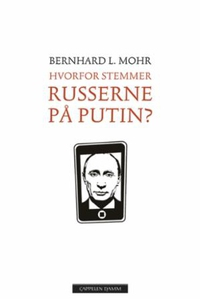 Hvorfor stemmer russerne på Putin? (ebok) av