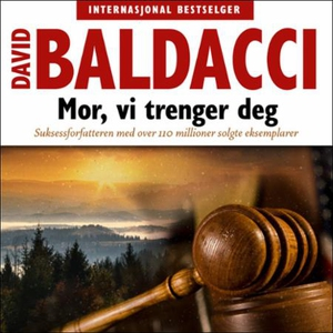 Mor, vi trenger deg (lydbok) av David Baldacc