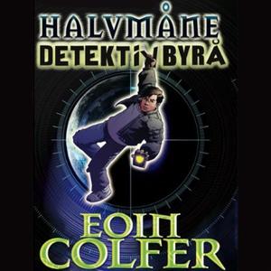 Halvmåne detektivbyrå (lydbok) av Eoin Colfer