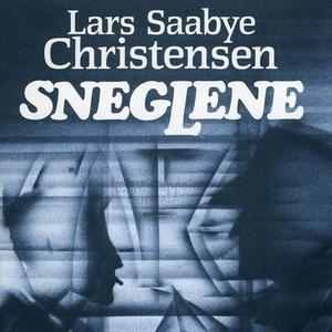 Sneglene (lydbok) av Lars Saabye Christensen
