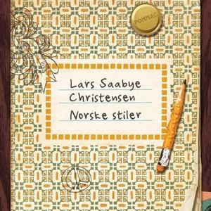 Norske stiler (lydbok) av Lars Saabye Christe