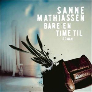 Bare en time til (lydbok) av Sanne Mathiassen