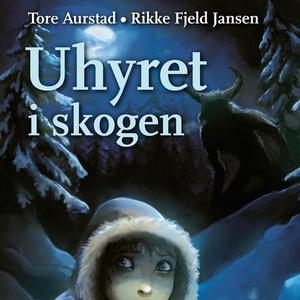 Uhyret i skogen (lydbok) av Tore Aurstad