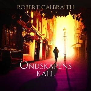 Ondskapens kall (lydbok) av Robert Galbraith