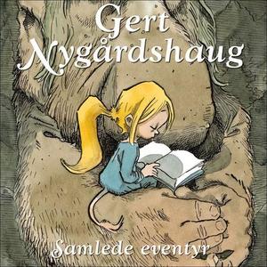 Samlede eventyr (lydbok) av Gert Nygårdshaug