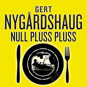 Nullpluss pluss (lydbok) av Gert Nygårdshaug