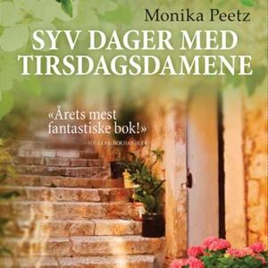 Syv dager med Tirsdagsdamene (lydbok) av Moni