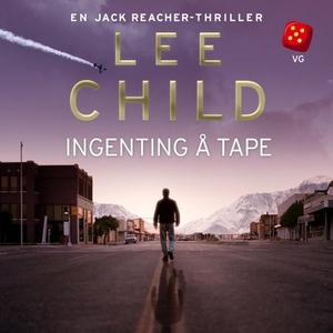 Ingenting å tape (lydbok) av Lee Child