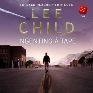 Ingenting å tape (lydbok) av Lee Child