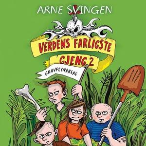 Gravplyndrere (lydbok) av Arne Svingen