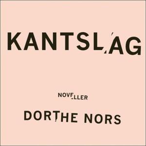 Kantslag (lydbok) av Dorthe Nors