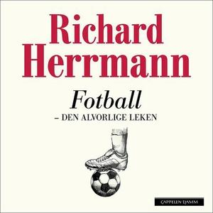 Fotball (lydbok) av Richard Herrmann