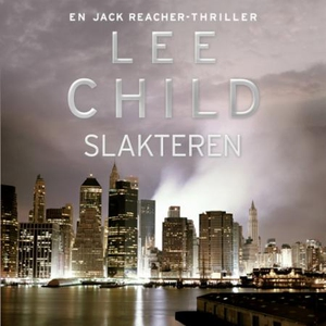 Slakteren (lydbok) av Lee Child