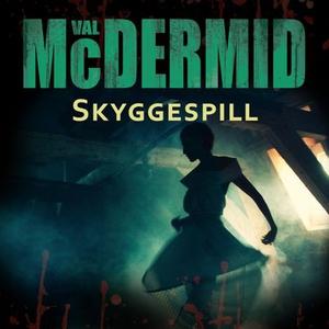 Skyggespill (lydbok) av Val McDermid