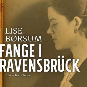 Fange i Ravensbrück (lydbok) av Lise Børsum