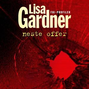 Neste offer (lydbok) av Lisa Gardner