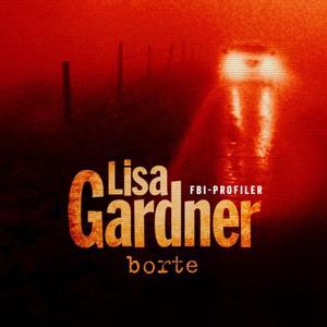 Borte (lydbok) av Lisa Gardner