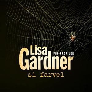Si farvel (lydbok) av Lisa Gardner