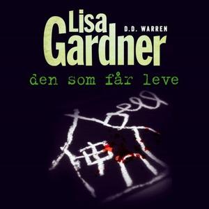 Den som får leve (lydbok) av Lisa Gardner