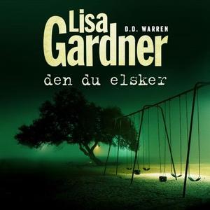 Den du elsker (lydbok) av Lisa Gardner