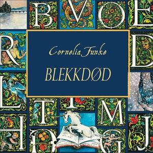 Blekkdød (lydbok) av Cornelia Funke